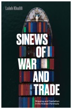 BOOK REVIEW: Laleh Khalili, 'Sinews of War and Trade: Shipping and Capitalism in the Arabian Peninsula'
